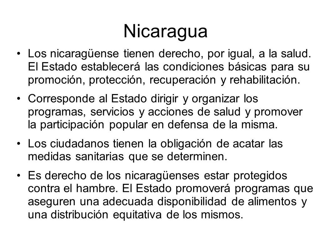 Nicaragua Los nicaragüense tienen derecho, por igual, a la salud.