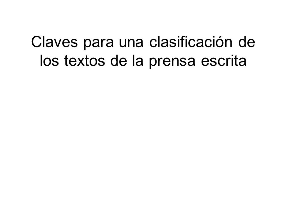 Claves para una clasificación de los textos de la prensa escrita