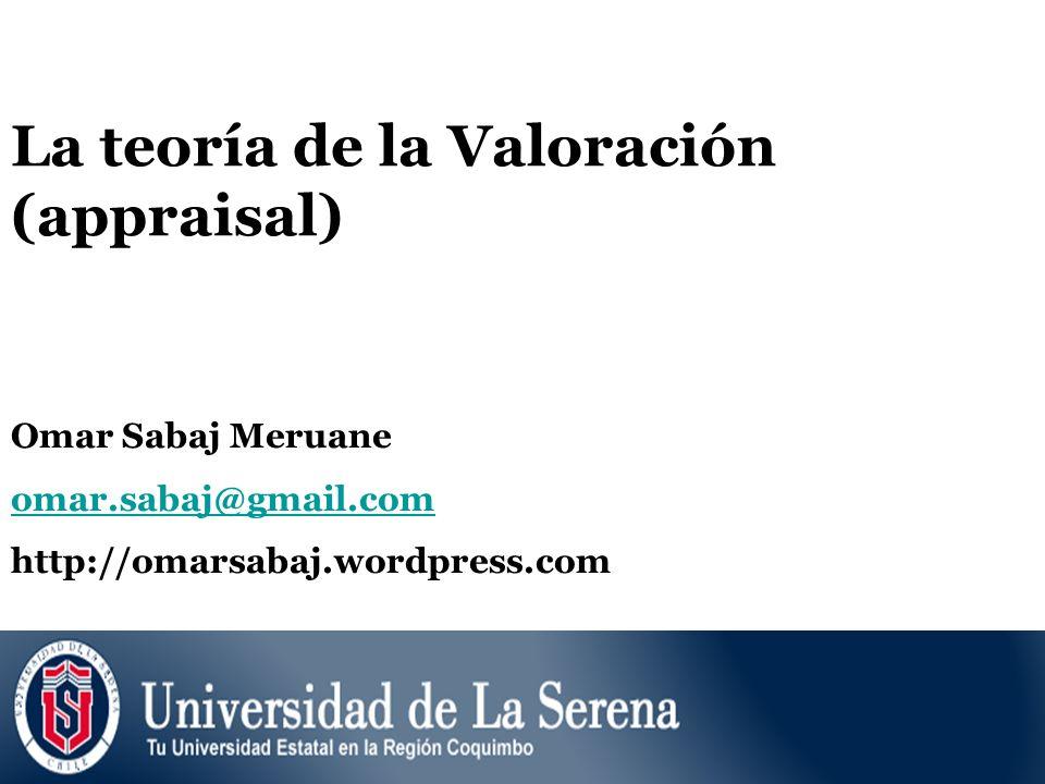 La teoría de la Valoración (appraisal) Omar Sabaj Meruane omar.sabaj@gmail.com http://omarsabaj.wordpress.com