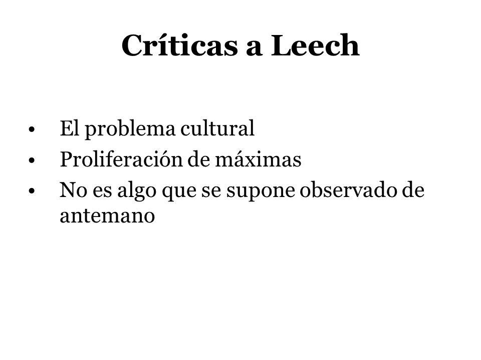 Críticas a Leech El problema cultural Proliferación de máximas No es algo que se supone observado de antemano
