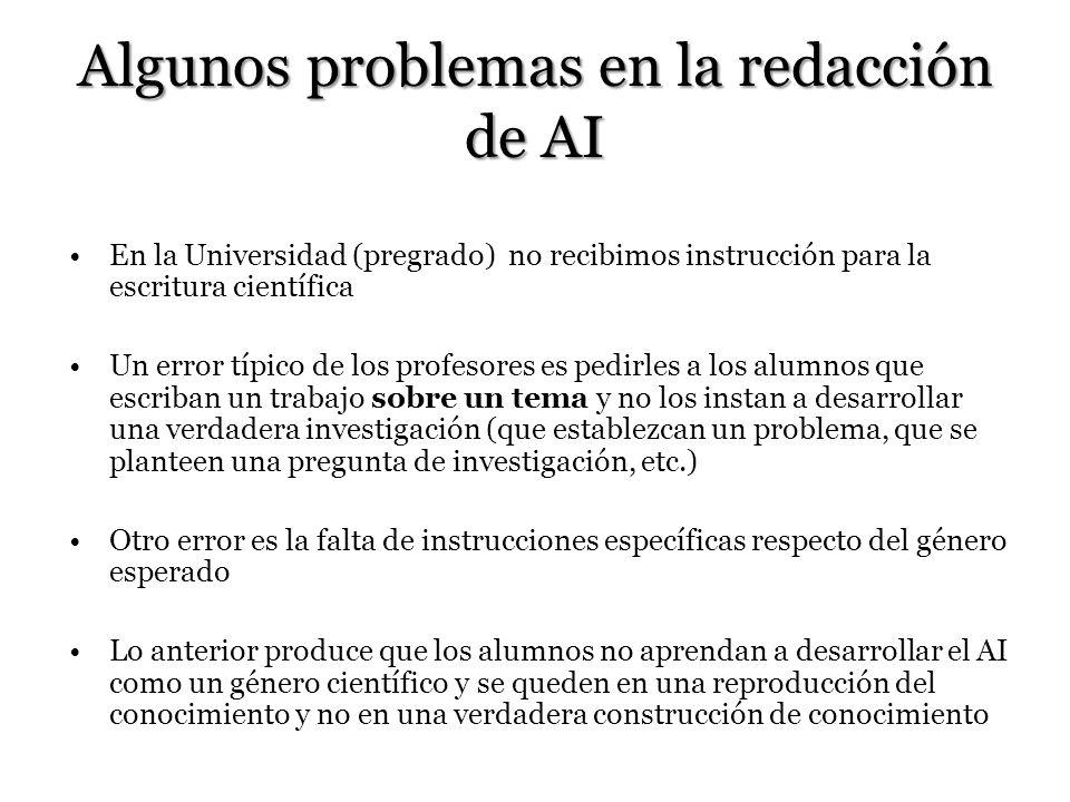 Algunos problemas en la redacción de AI En la Universidad (pregrado) no recibimos instrucción para la escritura científica Un error típico de los prof