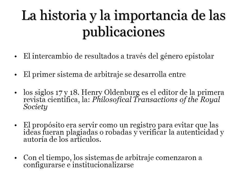 La historia y la importancia de las publicaciones El intercambio de resultados a través del género epistolar El primer sistema de arbitraje se desarro