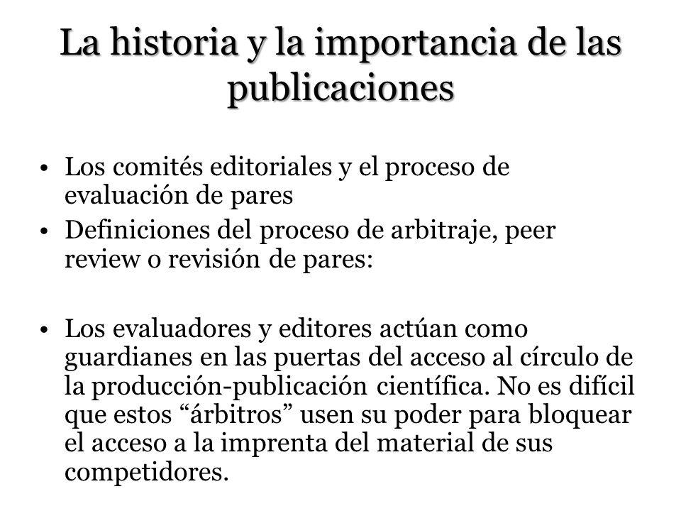 La historia y la importancia de las publicaciones Los comités editoriales y el proceso de evaluación de pares Definiciones del proceso de arbitraje, p