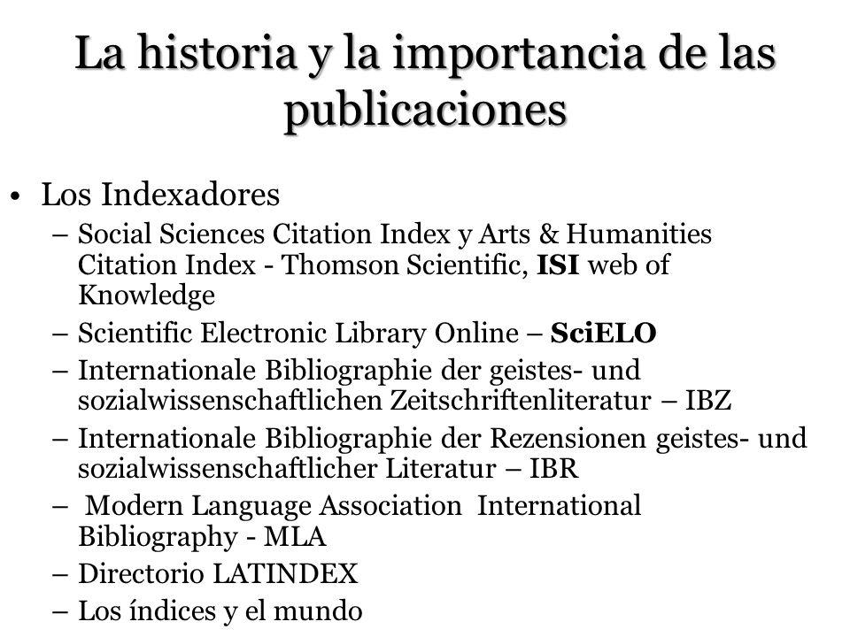La historia y la importancia de las publicaciones Los Indexadores –Social Sciences Citation Index y Arts & Humanities Citation Index - Thomson Scienti