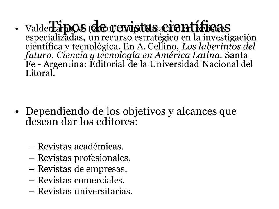 Tipos de revistas científicas Valderrama, J. (2001). La publicación en revistas especializadas, un recurso estratégico en la investigación científica