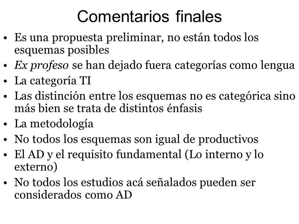 Comentarios finales Es una propuesta preliminar, no están todos los esquemas posibles Ex profeso se han dejado fuera categorías como lengua La categor