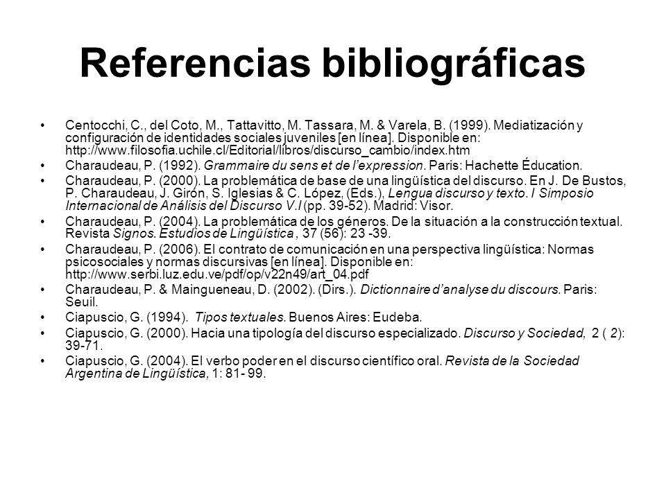 Referencias bibliográficas Centocchi, C., del Coto, M., Tattavitto, M. Tassara, M. & Varela, B. (1999). Mediatización y configuración de identidades s