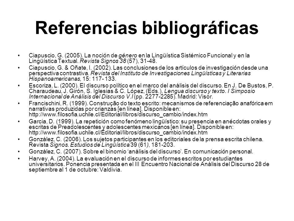 Referencias bibliográficas Ciapuscio, G. (2005). La noción de género en la Lingüística Sistémico Funcional y en la Lingüística Textual. Revista Signos