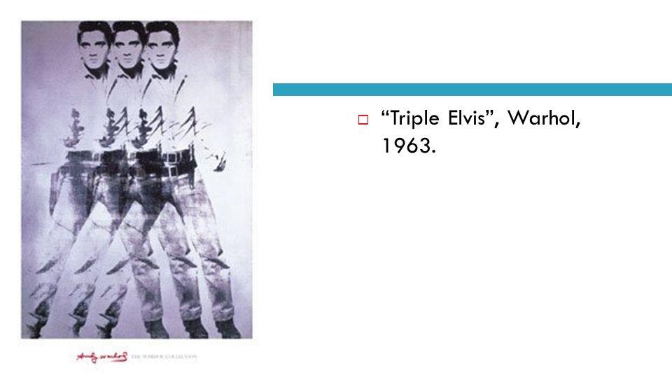 Triple Elvis, Warhol, 1963.