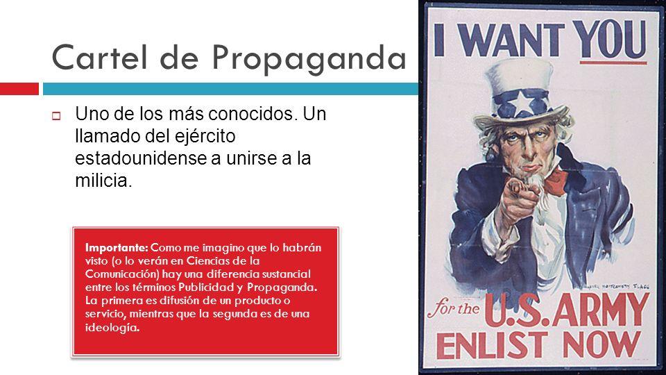 Cartel de Propaganda Uno de los más conocidos. Un llamado del ejército estadounidense a unirse a la milicia. Importante: Como me imagino que lo habrán