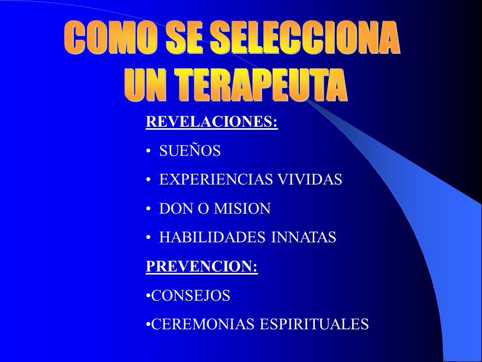 REVELACIONES: SUEÑOS EXPERIENCIAS VIVIDAS DON O MISION HABILIDADES INNATAS PREVENCION: CONSEJOS CEREMONIAS ESPIRITUALES