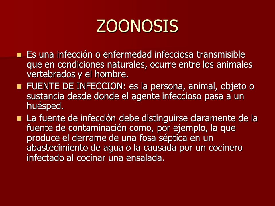 ZOONOSIS Es una infección o enfermedad infecciosa transmisible que en condiciones naturales, ocurre entre los animales vertebrados y el hombre. Es una