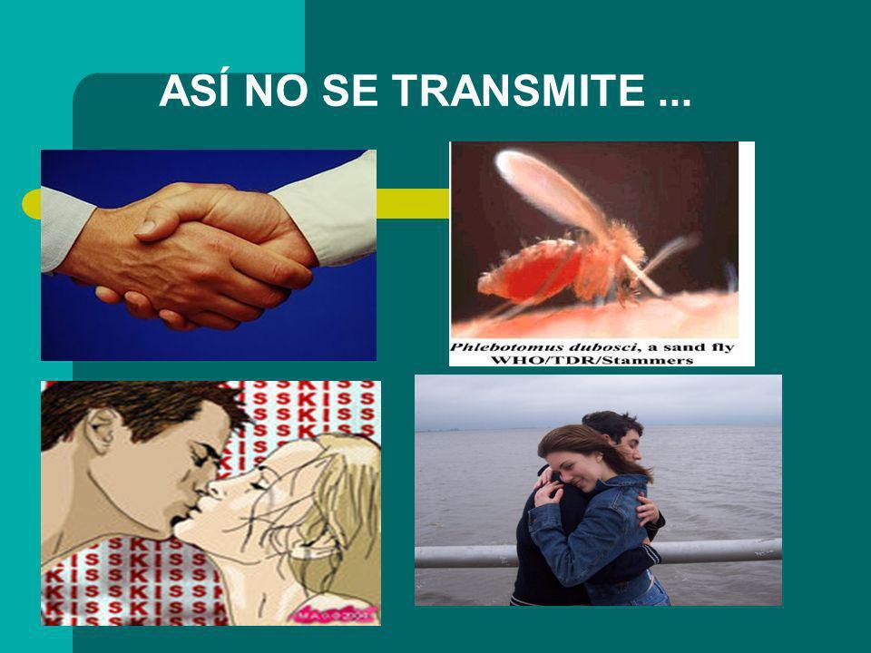 ASÍ NO SE TRANSMITE...