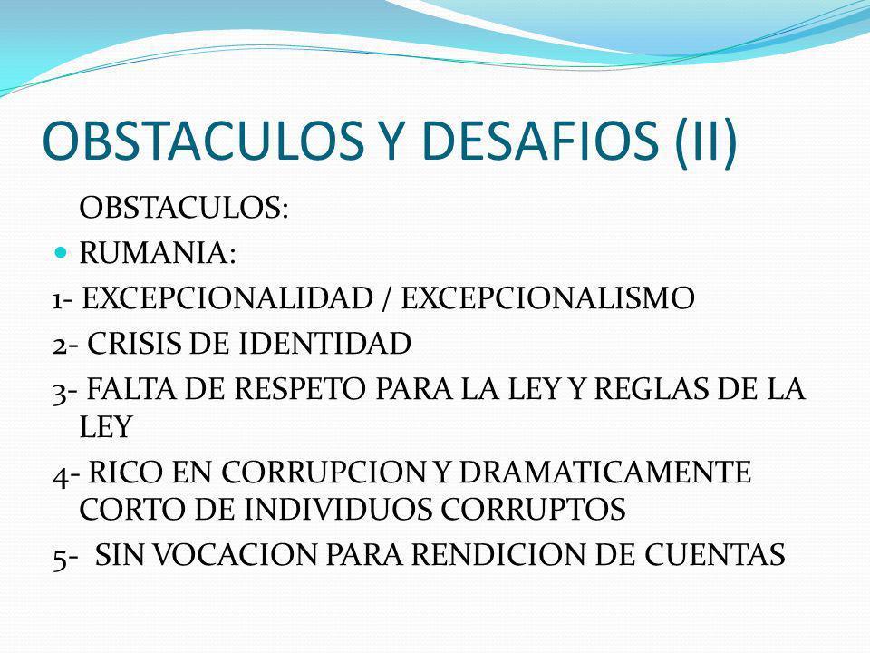OBSTACULOS Y DESAFIOS (I) OBSTACULOS: GENERALES 1- TENSIONES ENTRE LIBERTAD Y ORDEN 2- CREENCIA QUE EXISTE UN MODELO DE DEMOCRACIA