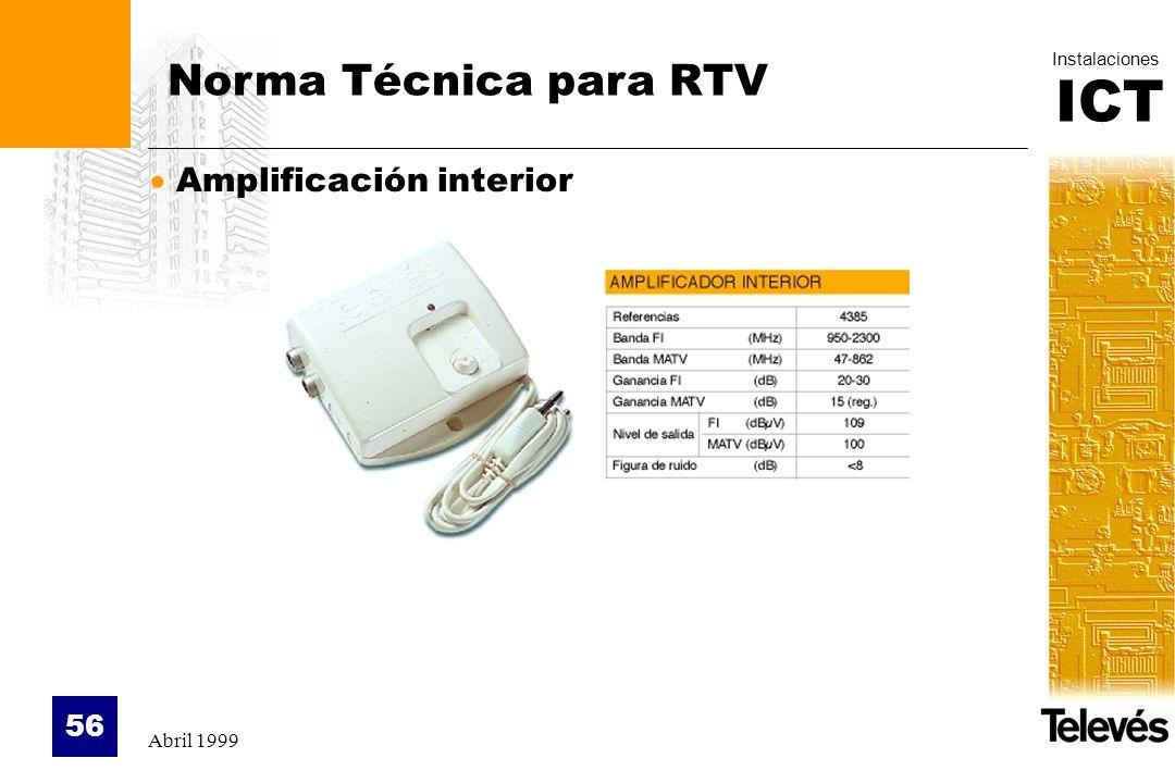 ICT Instalaciones Abril 1999 56 Norma Técnica para RTV Amplificación interior
