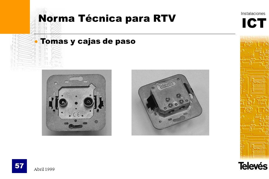 ICT Instalaciones Abril 1999 57 Norma Técnica para RTV Tomas y cajas de paso