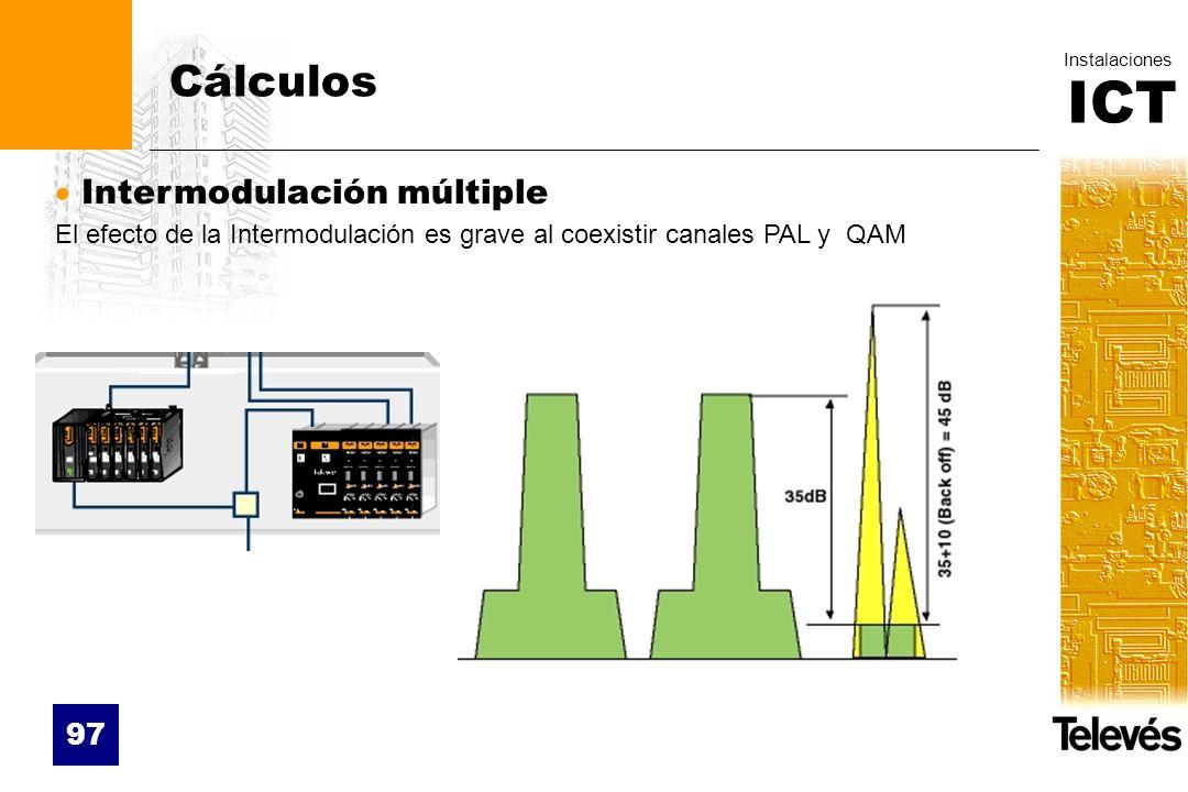 ICT Instalaciones 97 Cálculos Intermodulación múltiple El efecto de la Intermodulación es grave al coexistir canales PAL y QAM