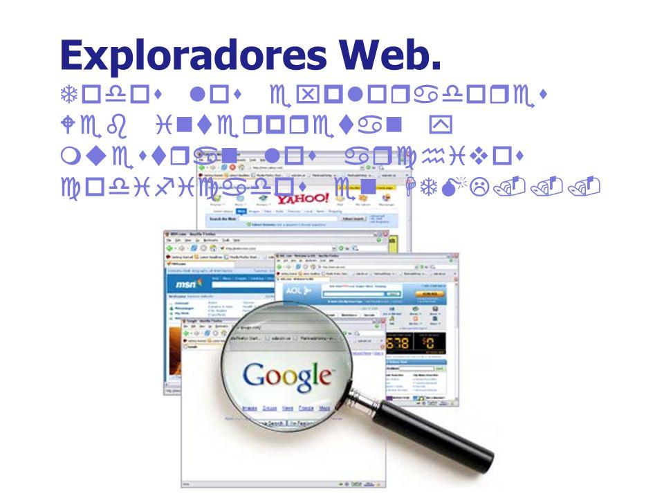 Exploradores Web. Todos los exploradores Web interpretan y muestran los archivos codificados en HTML...