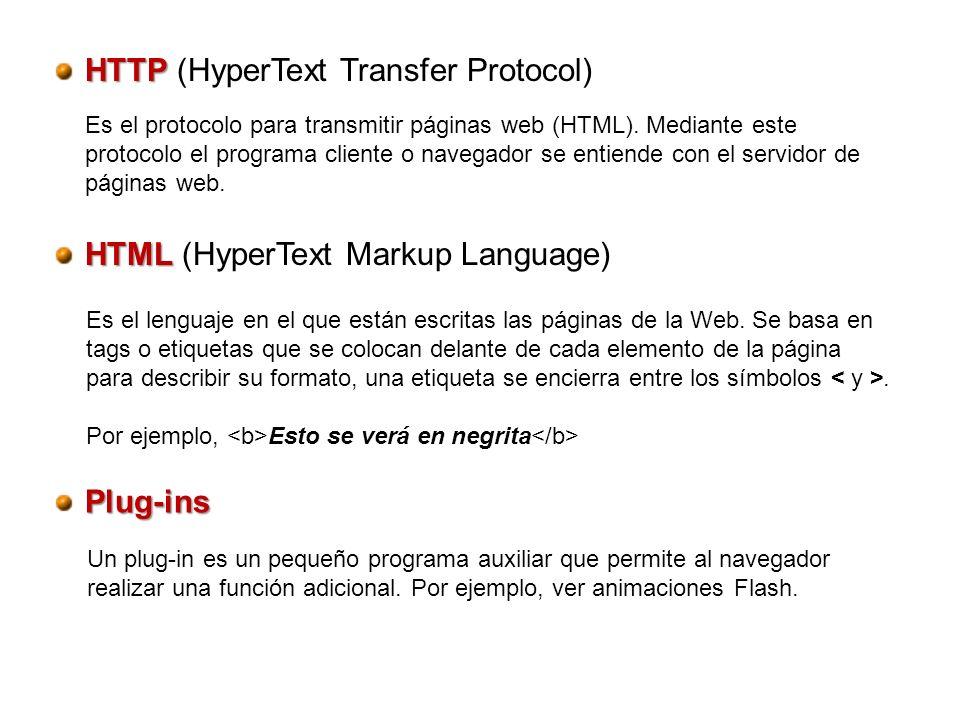 HTTP HTTP (HyperText Transfer Protocol) Es el protocolo para transmitir páginas web (HTML). Mediante este protocolo el programa cliente o navegador se