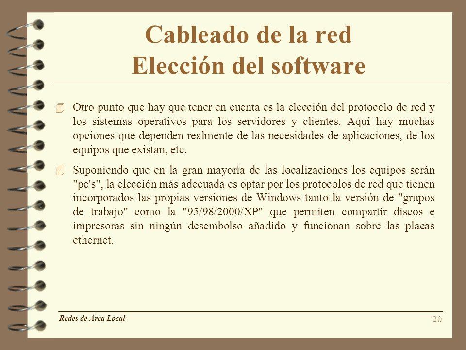 20 Cableado de la red Elección del software 4 Otro punto que hay que tener en cuenta es la elección del protocolo de red y los sistemas operativos par