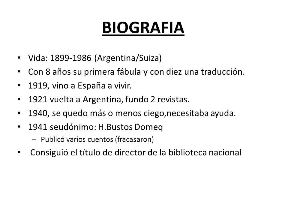 BIOGRAFIA Vida: 1899-1986 (Argentina/Suiza) Con 8 años su primera fábula y con diez una traducción.