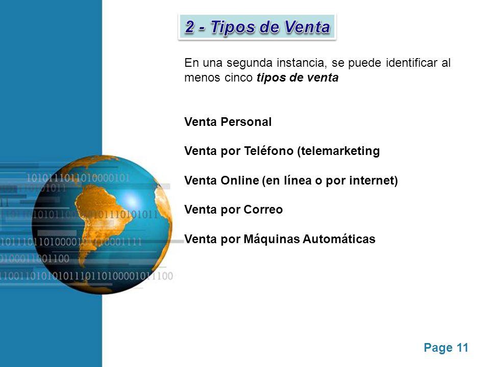 Page 11 En una segunda instancia, se puede identificar al menos cinco tipos de venta Venta Personal Venta por Teléfono (telemarketing Venta Online (en