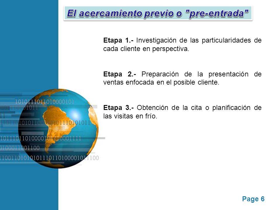 Page 6 Etapa 1.- Investigación de las particularidades de cada cliente en perspectiva. Etapa 2.- Preparación de la presentación de ventas enfocada en