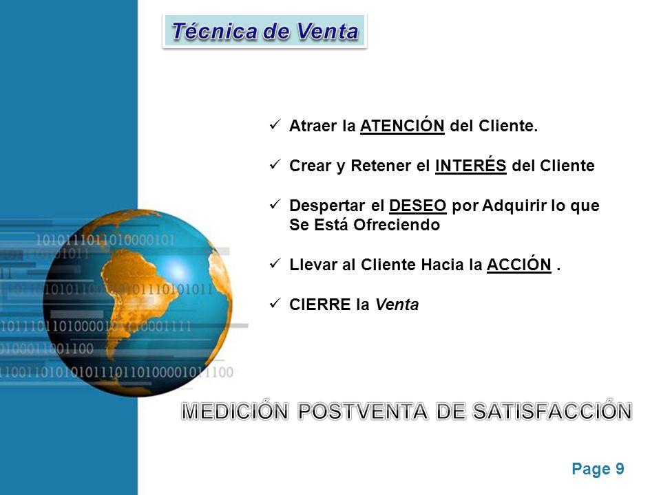 Page 9 Atraer la ATENCIÓN del Cliente. Crear y Retener el INTERÉS del Cliente Despertar el DESEO por Adquirir lo que Se Está Ofreciendo Llevar al Clie