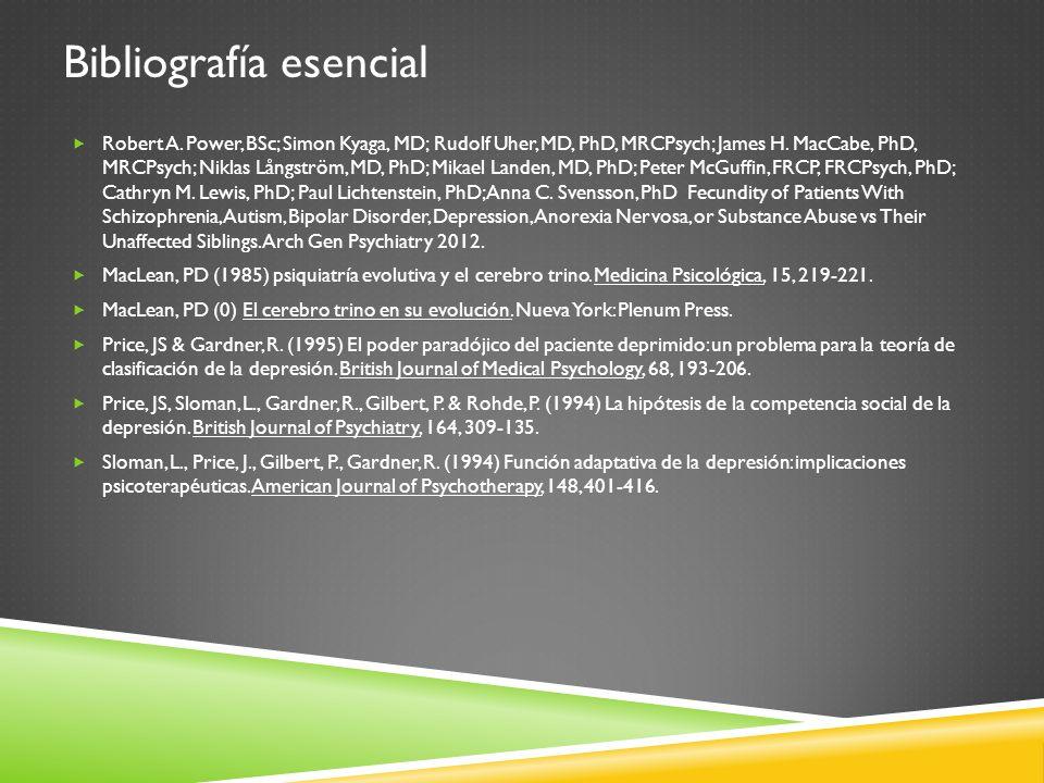 Bibliografía esencial Robert A. Power, BSc; Simon Kyaga, MD; Rudolf Uher, MD, PhD, MRCPsych; James H. MacCabe, PhD, MRCPsych; Niklas Långström, MD, Ph