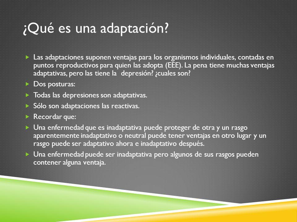 ¿Qué es una adaptación? Las adaptaciones suponen ventajas para los organismos individuales, contadas en puntos reproductivos para quien las adopta (EE