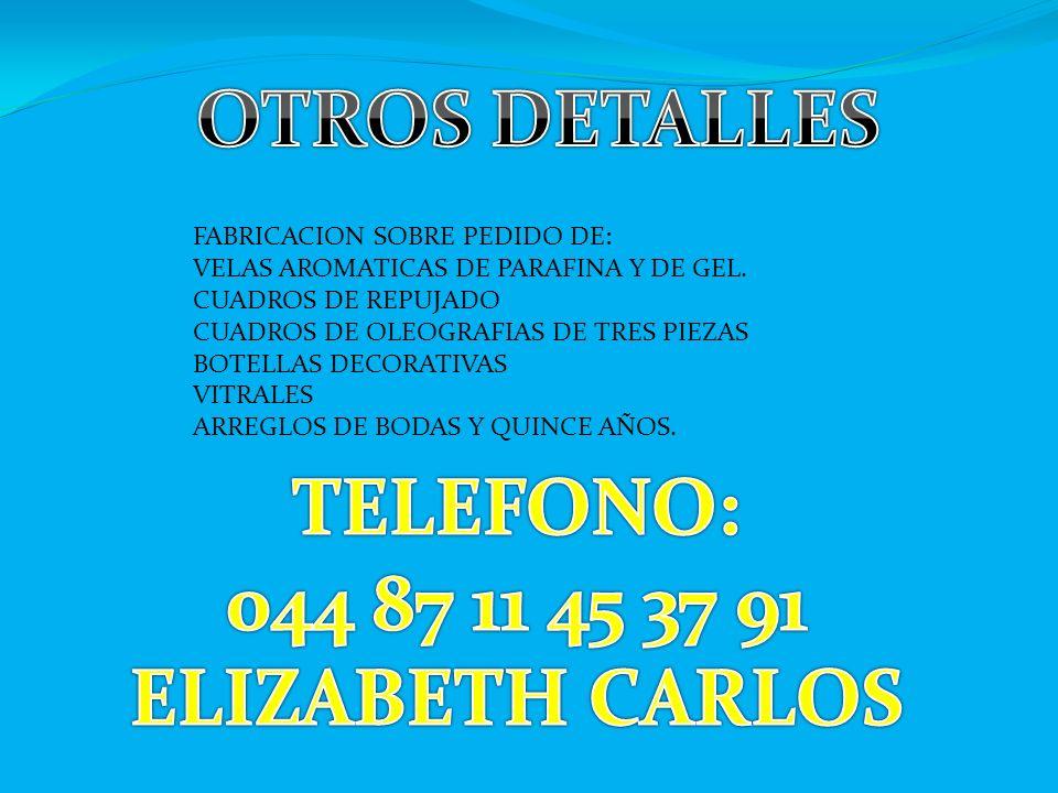 FABRICACION SOBRE PEDIDO DE: VELAS AROMATICAS DE PARAFINA Y DE GEL. CUADROS DE REPUJADO CUADROS DE OLEOGRAFIAS DE TRES PIEZAS BOTELLAS DECORATIVAS VIT