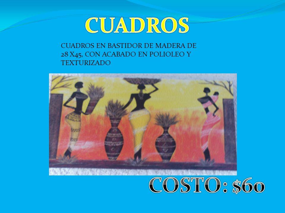 CUADROS EN BASTIDOR DE MADERA DE 28 X45, CON ACABADO EN POLIOLEO Y TEXTURIZADO