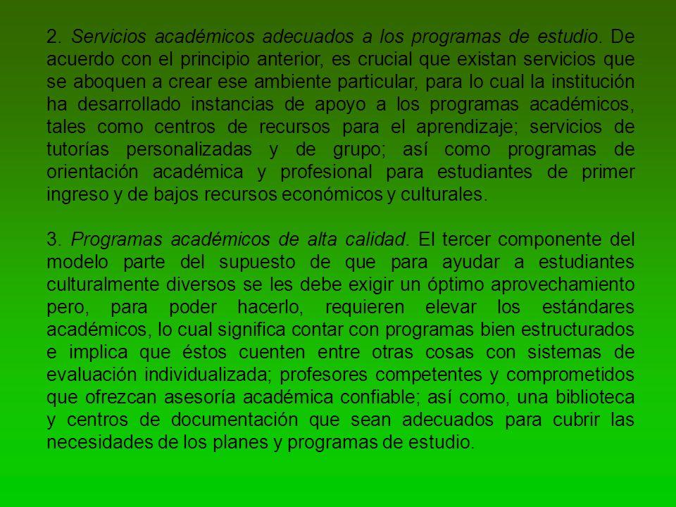 2. Servicios académicos adecuados a los programas de estudio.