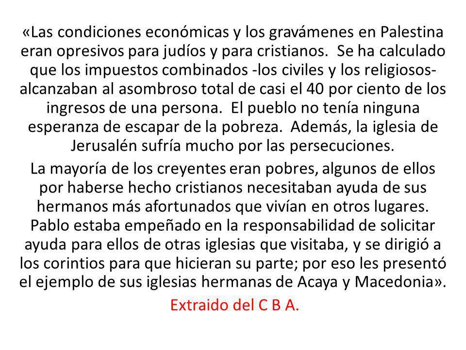 «Las condiciones económicas y los gravámenes en Palestina eran opresivos para judíos y para cristianos. Se ha calculado que los impuestos combinados -