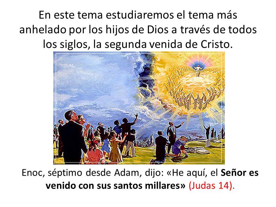 En este tema estudiaremos el tema más anhelado por los hijos de Dios a través de todos los siglos, la segunda venida de Cristo. Enoc, séptimo desde Ad