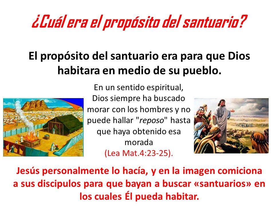 ¿Cuál era el propósito del santuario? El propósito del santuario era para que Dios habitara en medio de su pueblo. En un sentido espiritual, Dios siem