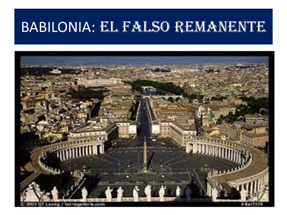 BABILONIA: EL FALSO REMANENTE