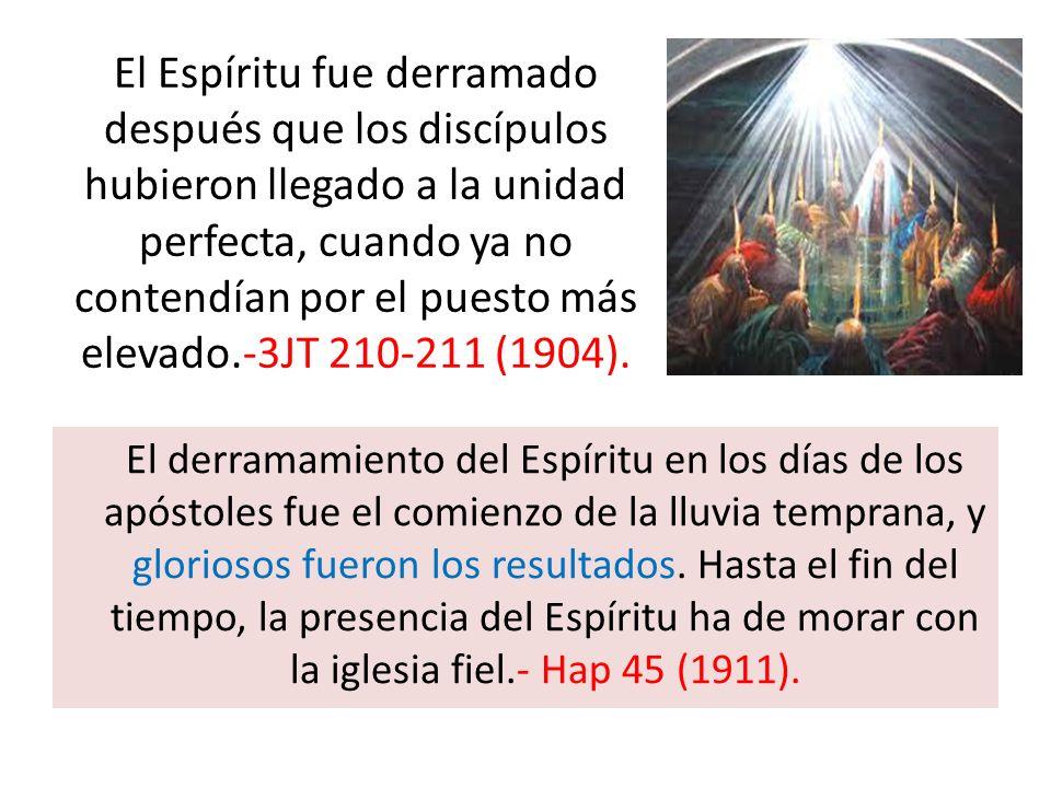 El derramamiento del Espíritu en los días de los apóstoles fue el comienzo de la lluvia temprana, y gloriosos fueron los resultados. Hasta el fin del