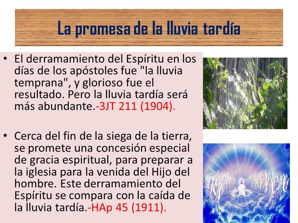 La promesa de la lluvia tardía El derramamiento del Espíritu en los días de los apóstoles fue