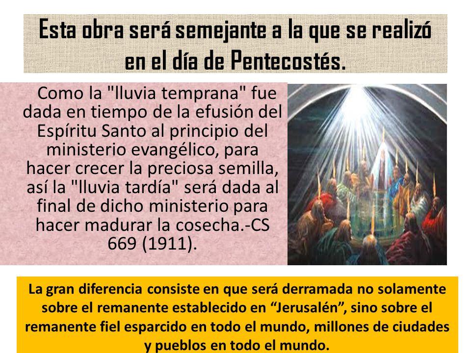 Esta obra será semejante a la que se realizó en el día de Pentecostés. Como la