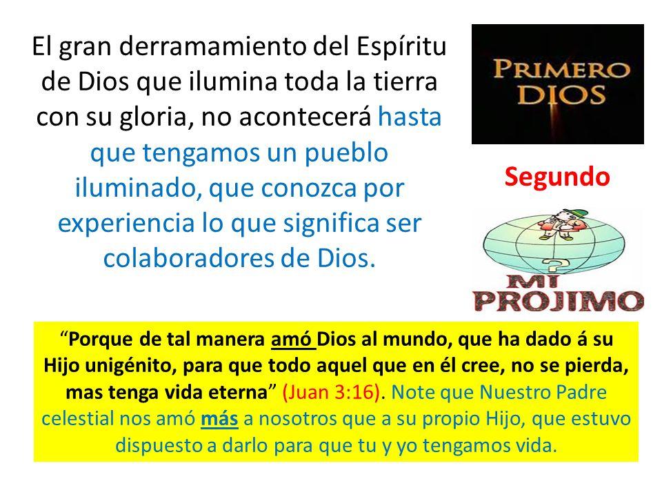 El gran derramamiento del Espíritu de Dios que ilumina toda la tierra con su gloria, no acontecerá hasta que tengamos un pueblo iluminado, que conozca