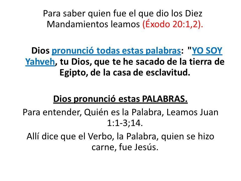 Para saber quien fue el que dio los Diez Mandamientos leamos (Éxodo 20:1,2). Dios pronunció todas estas palabras: