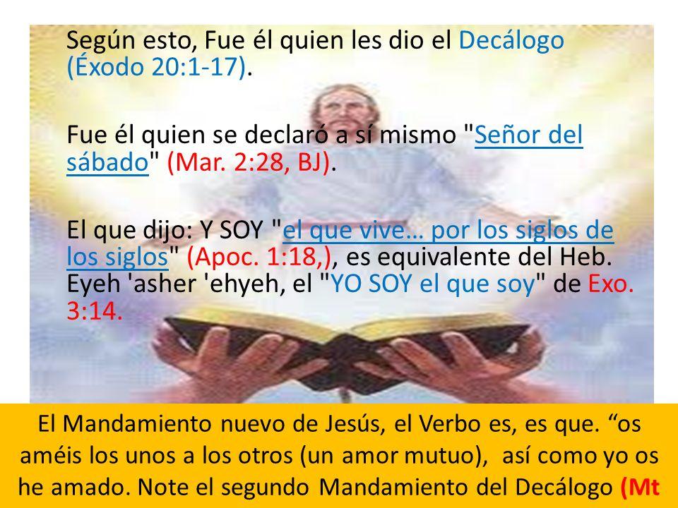 Según esto, Fue él quien les dio el Decálogo (Éxodo 20:1-17). Fue él quien se declaró a sí mismo