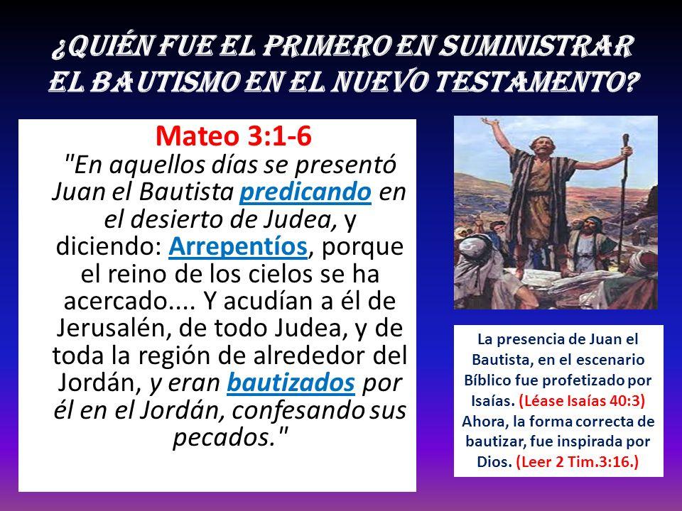 ¿Quién fue el primero en suministrar el bautismo en el Nuevo Testamento? Mateo 3:1-6