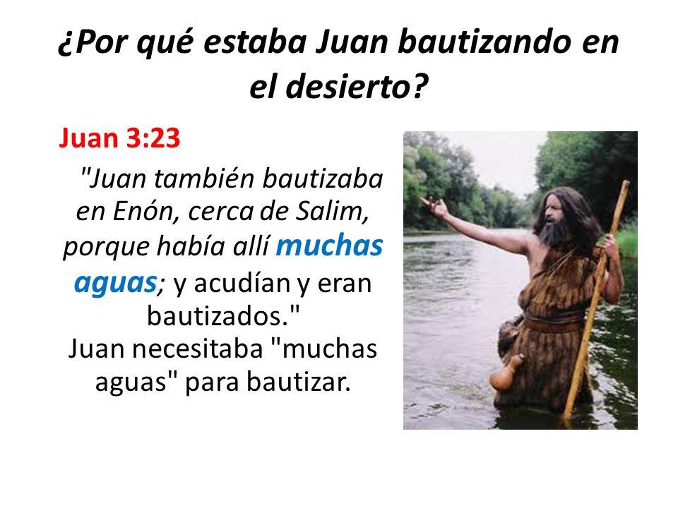 ¿Por qué estaba Juan bautizando en el desierto? Juan 3:23