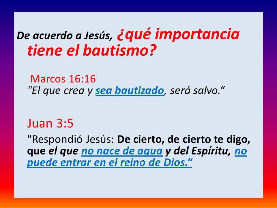 De acuerdo a Jesús, ¿qué importancia tiene el bautismo? Marcos 16:16