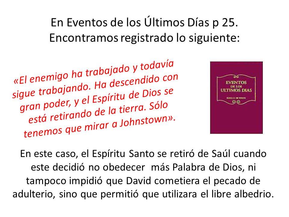 En Eventos de los Últimos Días p 25.