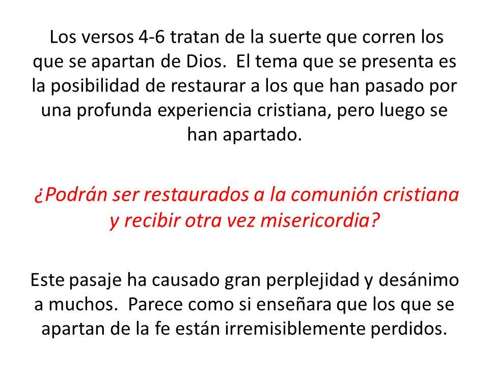 Los versos 4-6 tratan de la suerte que corren los que se apartan de Dios.
