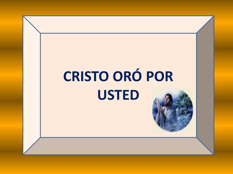 CRISTO ORÓ POR USTED