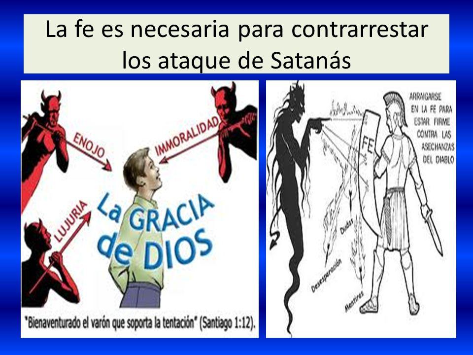 La fe es necesaria para contrarrestar los ataque de Satanás